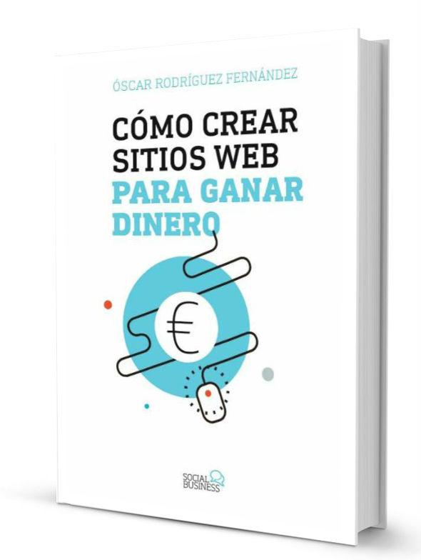Libro. Cómo Crear Sitios Web Para Ganar Dinero