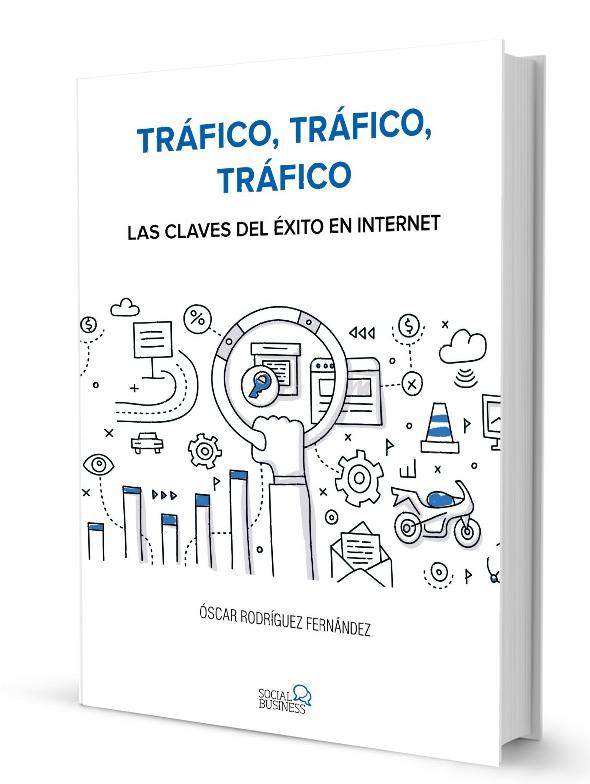 Libro. Tráfico, tráfico, tráfico. Las claves del éxito en Internet